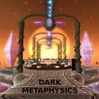 Dark Metaphysics